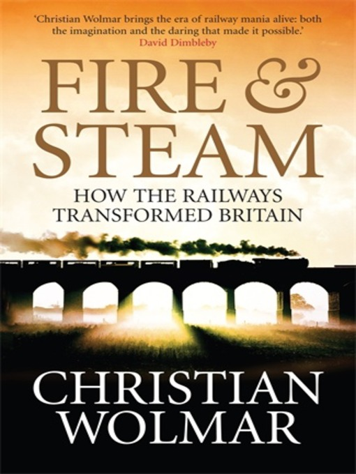 Fire and Steam (eBook): A New History of the Railways in Britain